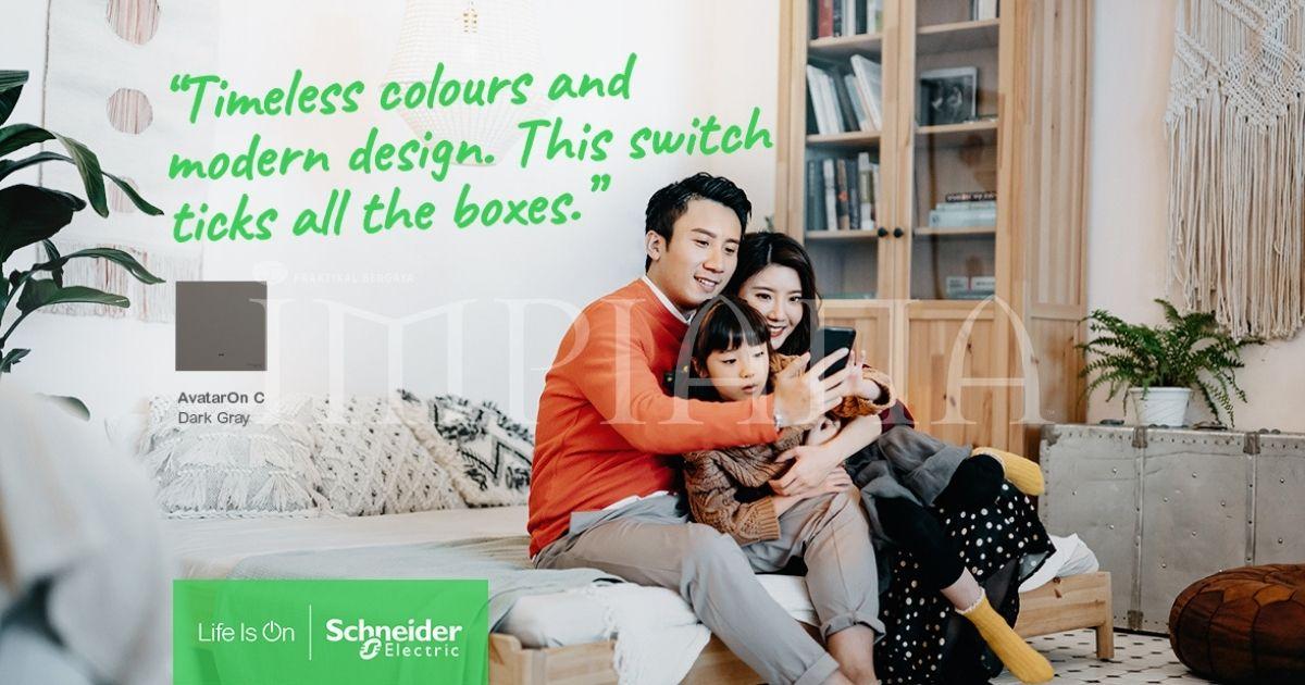 Betul Ke! Tanpa Schneider Electric Dalam Kediaman Tiada Serinya